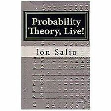 Probability Theory, Live! : More Than Gambling and Lottery - It's about Life...