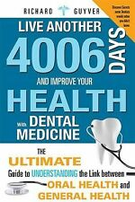 Live Another 4006 Days and Improve Your Health with Dental Medicine by...