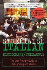 Streetwise Italian Dictionary/Thesaurus : The User-Friendly Guide to Spanish...