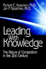 Leading With Knowledge : The Nature of Competition in the 21st Century-ExLibrary