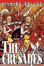 The Crusades : The World's Debate by Hilaire Belloc (1992, Paperback, Reprint)