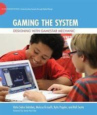 Gaming the System: Designing with Gamestar Mechanic (The John D. and Catherine