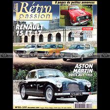 RETRO PASSION N°133 R15 R17 RENAULT 15 17 PEUGEOT 176 TC4 ASTON DB2 NASH HEALEY