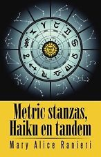 Metric Stanzas, Haiku en Tandem by Mary Alice Ranieri (2014, Hardcover)