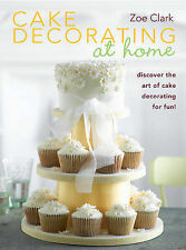 Cake Decorating at Home, Clark, Zoe, New Book