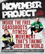 November Project: The Book: Inside the Free, Grassroots Fitness Movement That's
