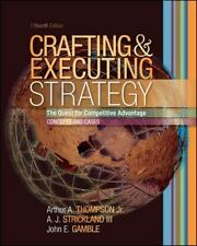 Crafting and Executing Strategy: The Quest for Competitive Advantage: Concepts a