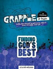 Grapple Jr. High: Finding God's Best : 12 Lessons on Tackling Tough Questions...