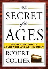 The Secret of the Ages: The Master Code to Abundance and Achievement ( Collier,