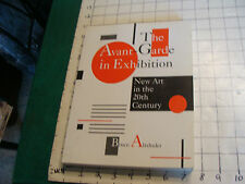 Vintage book: The Avent-Garde in Exhibition by Bruce Altshuler, 288pgs