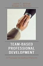 Team-Based Professional Development: A Process for School Reform-ExLibrary