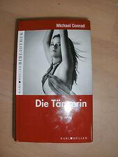 Die Tänzerin, Michael Conrad, Gebundene Ausgabe, Neuwertig