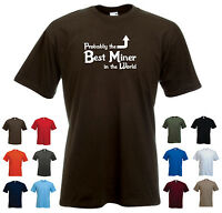 'Probably the Best Miner in the World' Funny Mining Bitcoin Birthday t-shirt