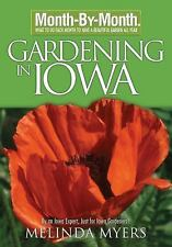 Month by Month Gardening in Iowa by Melinda Myers new softcover
