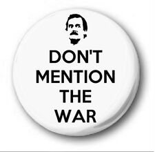 DON'T MENTION THE WAR  - 1 inch / 25mm Button Badge - Fawlty Towers Cleese Basil