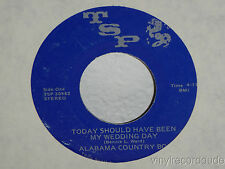 """ALABAMA COUNTRY BOY Today Should Have Been/I Will Always 7"""" TSP 30982 VG+ vinyl"""