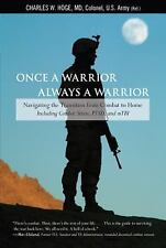 Once a Warrior--Always a Warrior: Navigating The Transition From Combat To Home-