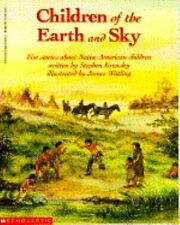 Children of the Earth and Sky: Five Stories About Native American Children by St