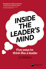 Inside the Leader's Mind: Five Ways to Think Like a Leader (Financial Times Seri