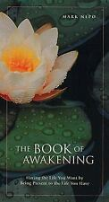 New, The Book of Awakening: Having the Life You Want by Being Present to the Lif