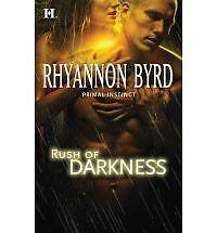 Byrd, Rhyannon Rush of Darkness (Primal Instinct) Very Good Book
