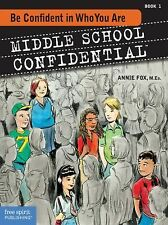 Middle School Confidential: Be Confident in Who You Are Vol. 1 by Annie Fox...