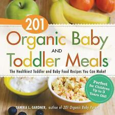 201 Organic Baby and Toddler Meals Cookbook BRAND NEW