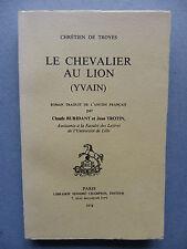 Chrétien de TROYES, LE CHEVALIER AU LION, (YVAIN), moyen-âge