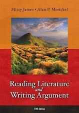 Reading Literature and Writing Argument 5th Edition by Missy James