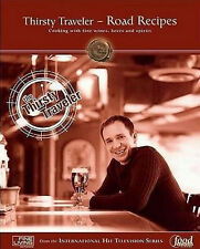 Thirsty Traveller - Road Recipes: Cooking With Fine Wines, Beer & Spirits  NEW