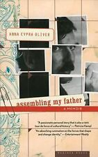 Assembling My Father : A Daughter's Detective Story by Anna Cypra Oliver...