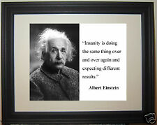 "Albert Einstein "" Insanity "" Quote Framed & Matted Photo Picture"