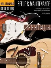 Setup and Maintenance : Learn to Properly Adjust Your Guitar for Peak...