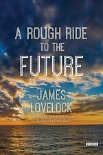 A Rough Ride to the Future by James Lovelock (2015, Hardcover)