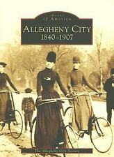 Allegheny City, 1840-1907 (Images of America: Pennsylvania)-ExLibrary