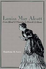 Louisa May Alcott: From Blood & Thunder to Hearth & Home