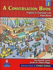 A Conversation, Book 1: English in Everyday Life, 4th Edition Tina Kasloff Carv