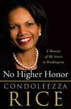 No Higher Honor : A Memoir of My Years in Washington by Condoleezza Rice...