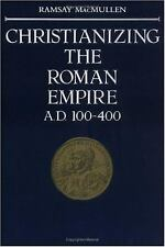 Christianizing the Roman Empire: (A. D. 100-400) by Ramsay MacMullen Paperback
