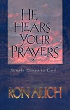 He Hears Your Prayers : Simple Steps to God by Ron Auch (1998, Paperback)