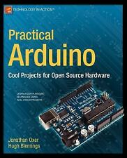 Practical Arduino : Cool Projects for Open Source Hardware by Jonathan Oxer...