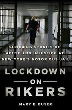 Lockdown on Rikers: Shocking Stories of Abuse and Injustice at New York's Notori
