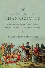 The First Thanksgiving: What the Real Story Tells Us About Loving God and Learni