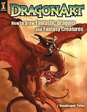 Dragonart: How to Draw Fantastic Dragons and Fantasy Creatures, Peffer, Jessica