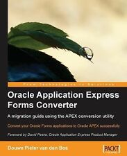 Oracle Application Express Forms Converter : A migration guide using the APEX...