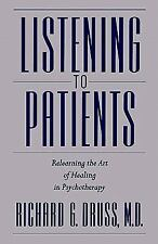 Listening to Patients : Relearning the Art of Healing in Psychotherapy by...