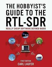 The Hobbyist's Guide to the Rtl-Sdr: Really Cheap Software Defined Radio by MR C