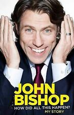 Bishop, John How Did All This Happen? Very Good Book