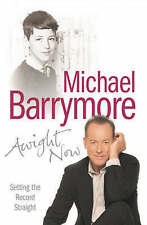 Awight Now: Setting the Record Straight by Michael Barrymore (Paperback, 2007)