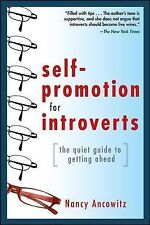 Self-Promotion for Introverts: The Quiet Guide to Getting Ahead, Ancowitz, Nancy